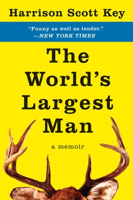 Book The World's Largest Man: A Memoir by Harrison Scott Key