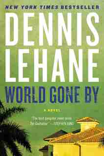 World Gone By: A Novel by Dennis Lehane