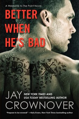 Book Better When He's Bad: A Welcome To The Point Novel by Jay Crownover