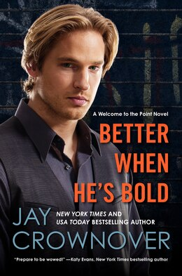 Book Better When He's Bold: A Welcome To The Point Novel by Jay Crownover