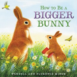 Book How to Be a Bigger Bunny by Florence Minor