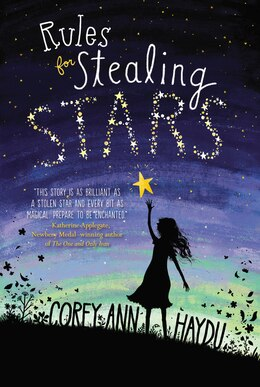Book Rules For Stealing Stars by Corey Ann Haydu