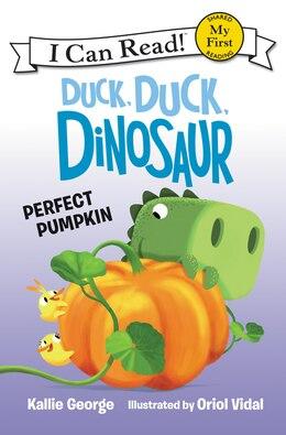 Book Duck, Duck, Dinosaur: Perfect Pumpkin by Kallie George