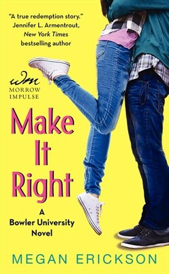 Book Make It Right: A Bowler University Novel by Megan Erickson