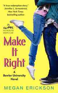Make It Right: A Bowler University Novel by Megan Erickson