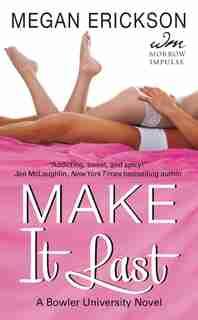 Make It Last: A Bowler University Novel by Megan Erickson