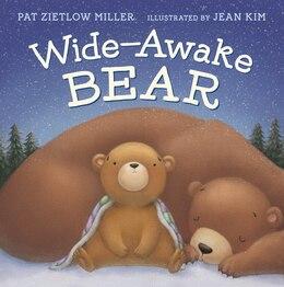 Book Wide-awake Bear by Pat Zietlow Miller