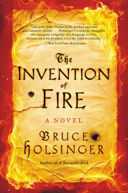 Book The Invention Of Fire: A Novel by Bruce Holsinger