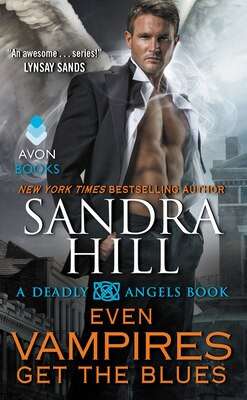 Book Even Vampires Get The Blues: A Deadly Angels Book by Sandra Hill