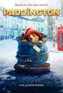 Paddington: The Junior Novel: The Junior Novel by JEANNE WILLIS