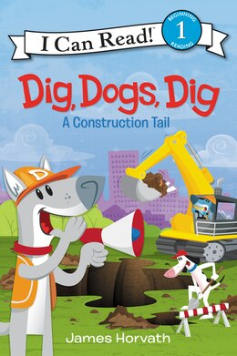 Book Dig, Dogs, Dig: A Construction Tail by James Horvath