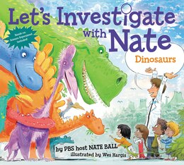 Book Let's Investigate With Nate #3: Dinosaurs by Nate Ball