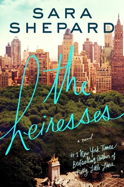 The Heiresses: A Novel by Sara Shepard