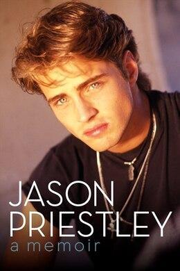 Book Jason Priestley Hcc: A Memoir by Jason Priestley