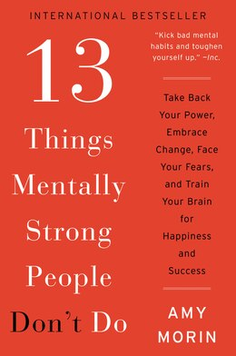 Book 13 Things Mentally Strong People Don't Do: Take Back Your Power, Embrace Change, Face Your Fears… by Amy Morin