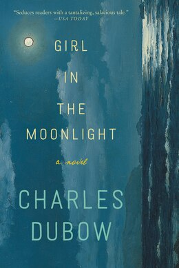 Book Girl in the Moonlight: A Novel by Charles Dubow