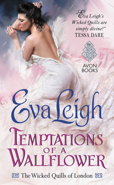Temptations of a Wallflower: The Wicked Quills of London by Eva Leigh
