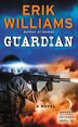 Guardian: A Novel by Erik Williams