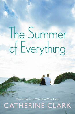 Book The Summer Of Everything: Picture Perfect and Wish You Were Here by Catherine Clark