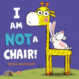 Book I Am Not a Chair! by Ross Burach