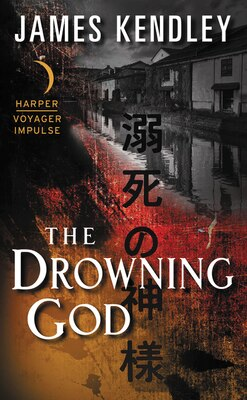 Book The Drowning God by James Kendley