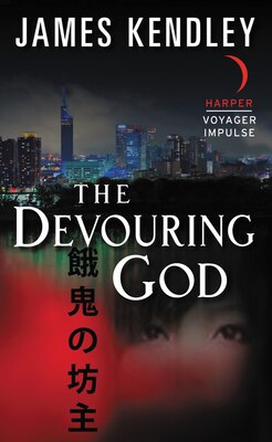 Book The Devouring God by James Kendley