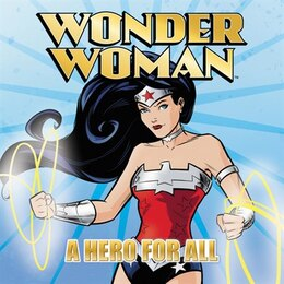 Book Wonder Woman Classic: A Hero For All by Liz Marsham
