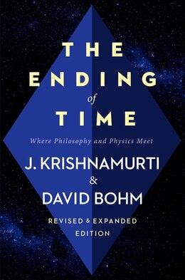 Book The Ending Of Time: Where Philosophy And Physics Meet by Jiddu Krishnamurti