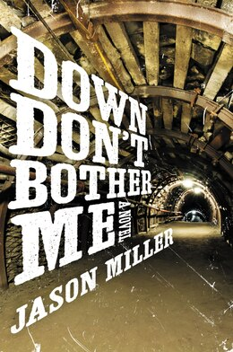 Book Down Don't Bother Me: A Novel by Jason Miller