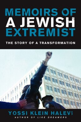 Book Memoirs Of A Jewish Extremist: The Story Of A Transformation by Yossi Klein Halevi