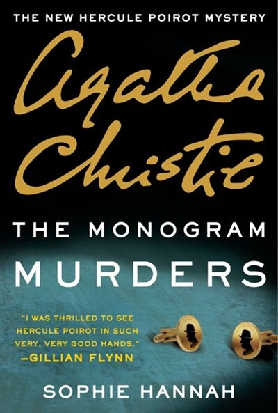 The Monogram Murders: The New Hercule Poirot Mystery by Sophie Hannah