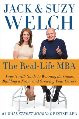 Book The Real-Life MBA: Your No-BS Guide To Winning The Game, Building a Team, and Growing Your Career by Jack Welch