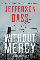 Without Mercy: A Body Farm Novel