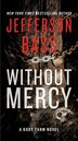 Without Mercy: A Body Farm Novel by Jefferson Bass