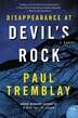 Disappearance At Devil's Rock: A Novel by Paul Tremblay