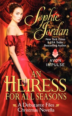 Book Heiress For All Seasons, An: A Debutante Files Christmas Novella by Sophie Jordan