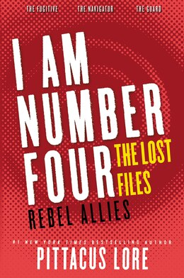 Book I Am Number Four: The Lost Files: Rebel Allies: The Lost Files: Rebel Allies by Pittacus Lore