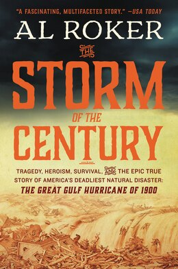 Book The Storm of the Century: Tragedy, Heroism, Survival, and the Epic True Story of America's… by Al Roker
