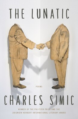Book The Lunatic: Poems by Charles Simic
