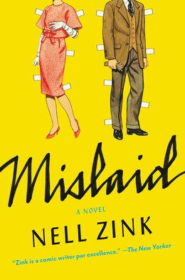 Book Mislaid: A Novel by Nell Zink