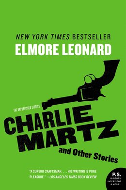 Book Charlie Martz and Other Stories: The Unpublished Stories by Elmore Leonard