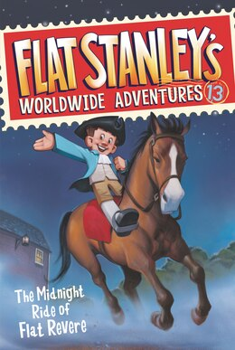 Book Flat Stanley's Worldwide Adventures #13: The Midnight Ride of Flat Revere by Jeff Brown