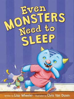 Book Even Monsters Need To Sleep by Lisa Wheeler