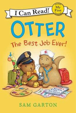 Book Otter: The Best Job Ever! by Sam Garton