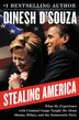 Stealing America: What My Experience with Criminal Gangs Taught Me about Obama, Hillary, and the Democratic Party by Dinesh D'Souza