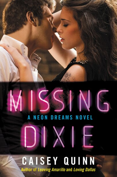 Missing Dixie: A Neon Dreams Novel by Caisey Quinn