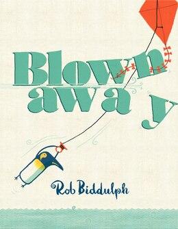 Book Blown Away by Rob Biddulph