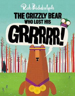 Book The Grizzly Bear Who Lost His GRRRRR! by Rob Biddulph