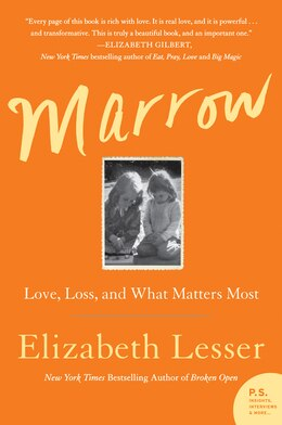Book Marrow: Love, Loss, And What Matters Most by Elizabeth Lesser