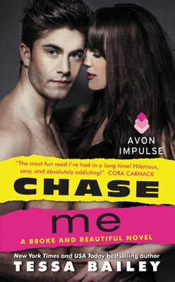 Book Chase Me: A Broke And Beautiful Novel by Tessa Bailey